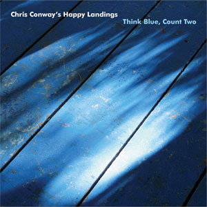 Chris Conway's Happy Landings album Think Blue Count Two