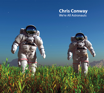 Chris Conway - We're All Astronauts