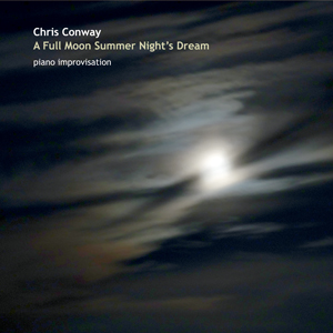 Chris Conway - A Full Moon Summer Night's Dream