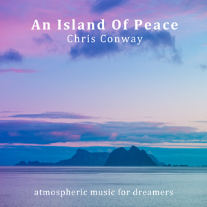 Chris Conway - An Island Of Peace