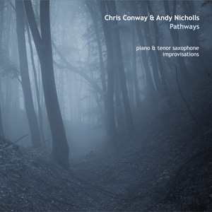 Chris Conway & Andy Nicholls - Pathways