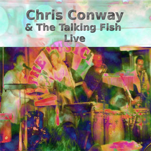 Chris Conway & The Talking Fish - Live CD