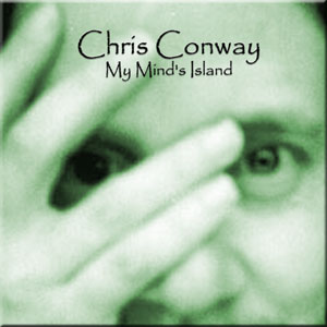 Chris Conway - My Minds Island CD