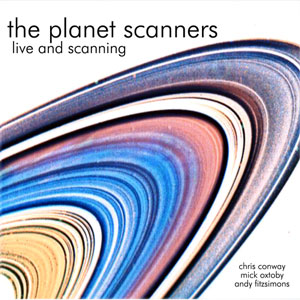 The Planet Scanners - Live and Scanning CD