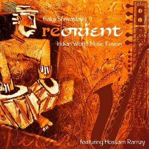 Re-Orient Indian World Music Fusion