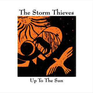The Storm Thieves - Up To The Sun
