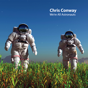 Chris Conway album We're Al Astronauts